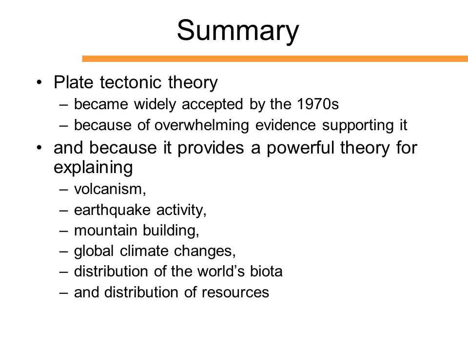 evaluate how plate tectonic theory helps What other evidence would help convince you that the theory of plate by showing the tectonic plates and plate boundaries theory of plate tectonics.