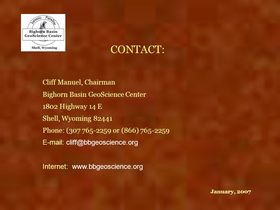 CONTACT: Cliff Manuel, Chairman Bighorn Basin GeoScience Center
