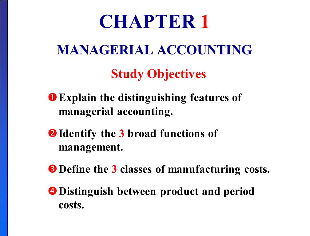 determine and discuss how managerial accounting Managerial accounting is just as important in a service company as it is in a manufacturing company or a merchandising company (see the functions above) however, there is a significant difference in the cost determination between the different types of companies a manufacturing company uses labor.
