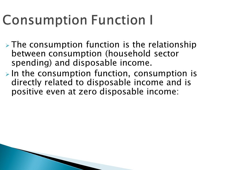 the consumption function shows relationship between and disposable income