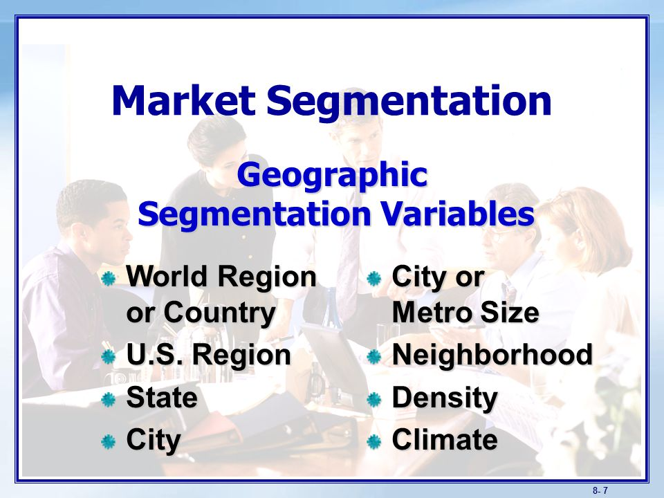 Discussion Question Geographical climate is a legitimate means of segmentation for many products or services.