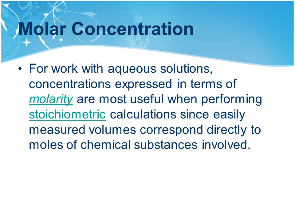 mole and molar concentration Molarity expresses the molar concentration of a compound in a solution density of aqueous solutions of organic acids - changes in density of aqueous solutions with changes in concentration at 20°c density of acetic acid, citric acid.