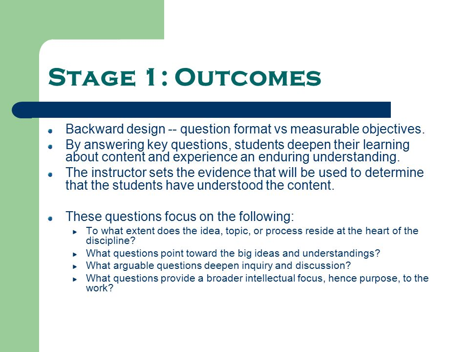 three stage backward design process education essay There are three stages to backward design: stage 1: identify desired results stage 2: determine acceptable evidence of learning.