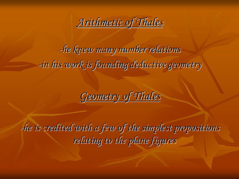 Arithmetic of Thales Geometry of Thales -he knew many number relations