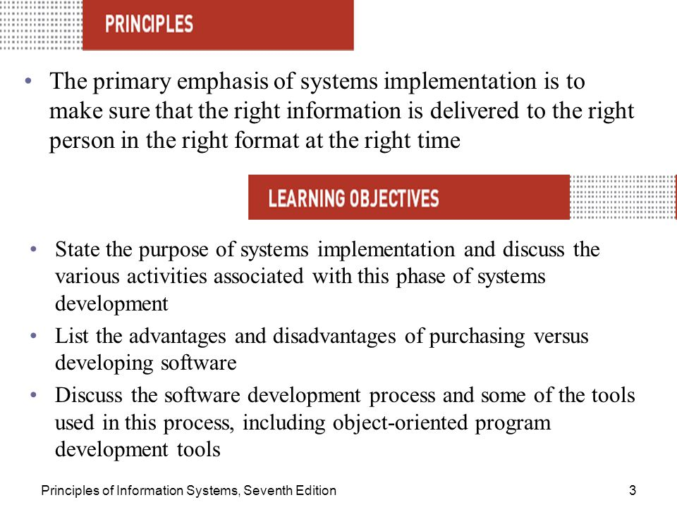 The primary emphasis of systems implementation is to make sure that the right information is delivered to the right person in the right format at the right time