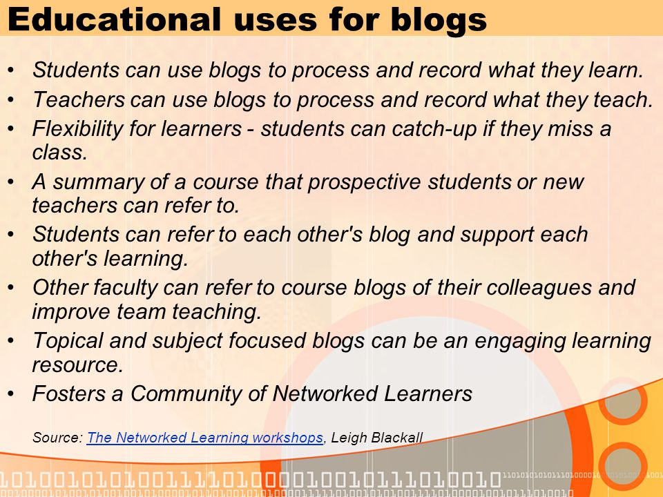 the use of blogs in education Why don't teachers use education research in teaching by paul maclellan 9 august 2016  but that's different to how i use research in my higher education role.