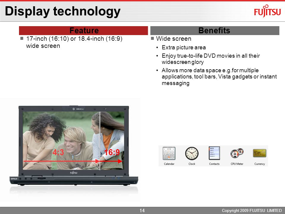 Display technology Feature Benefits 4:3 16:9