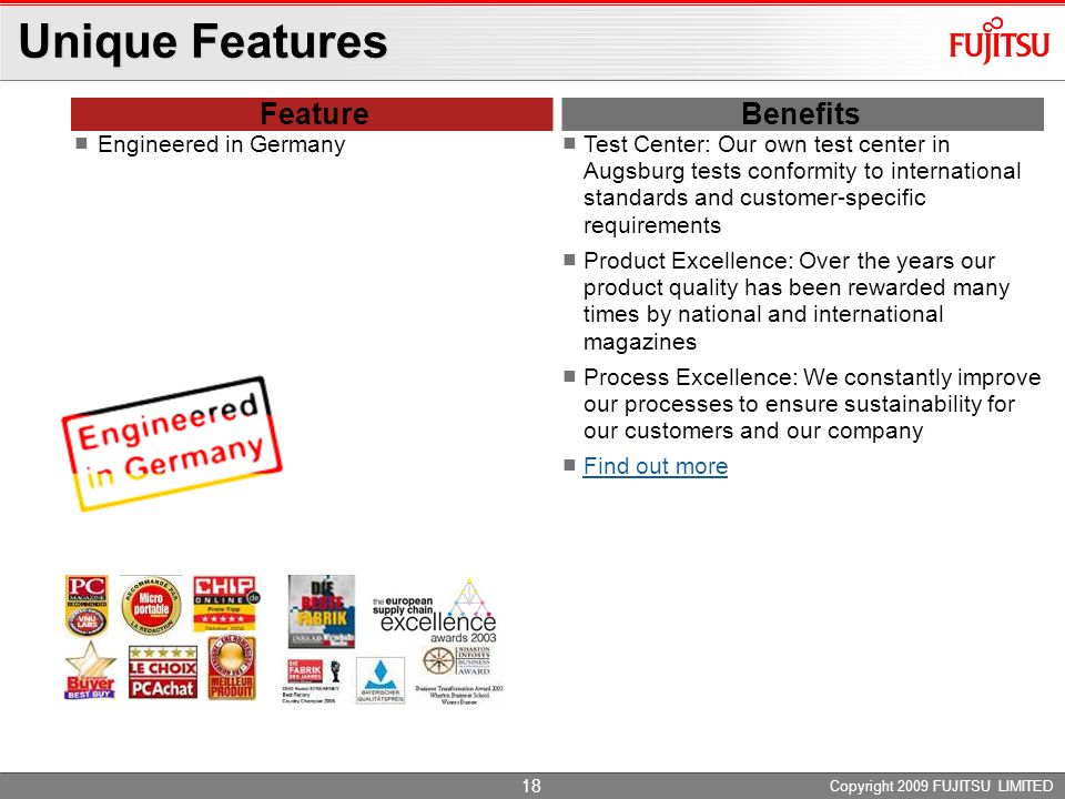 Unique Features Feature Benefits Engineered in Germany
