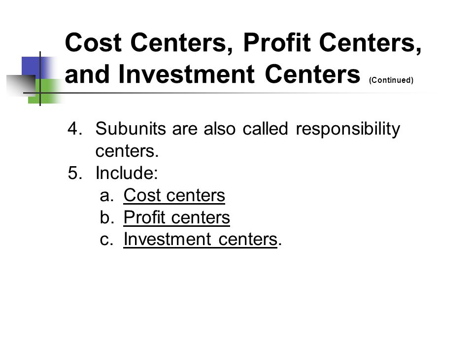 cost centres profit centres investment centres essay We have also learnt that cost centres, profit centres and investment centres can be used to identify sections of a business a coding system can use these ways of classifying costs and classifying income for example, a clothing manufacturer might use a coding system where the.
