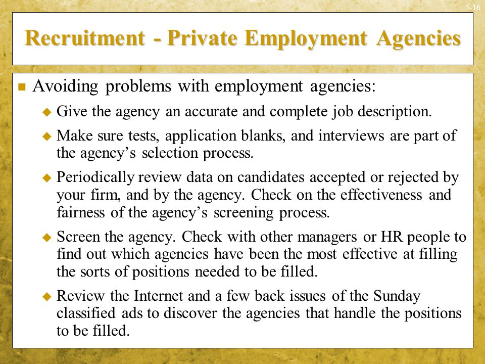 the role of managers in independent recruiting firm Employee selection is the process of putting right men on right job it is a procedure of matching organizational requirements with the skills and qualifications of people effective selection can be done only when there is effective matching by selecting best candidate for the required job, the.