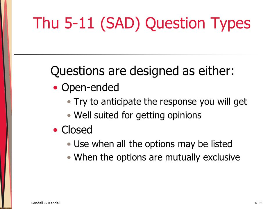 effective uses of open ended questions Open ended questions are asked generally during exploratory research and where statistical validity is not a prime objective see also closed criteria data use 'open ended question' in a.