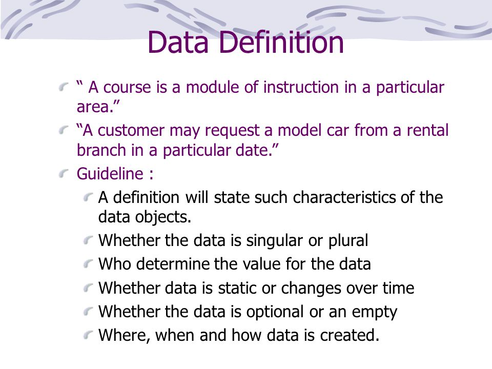 Data Definition A course is a module of instruction in a particular area.