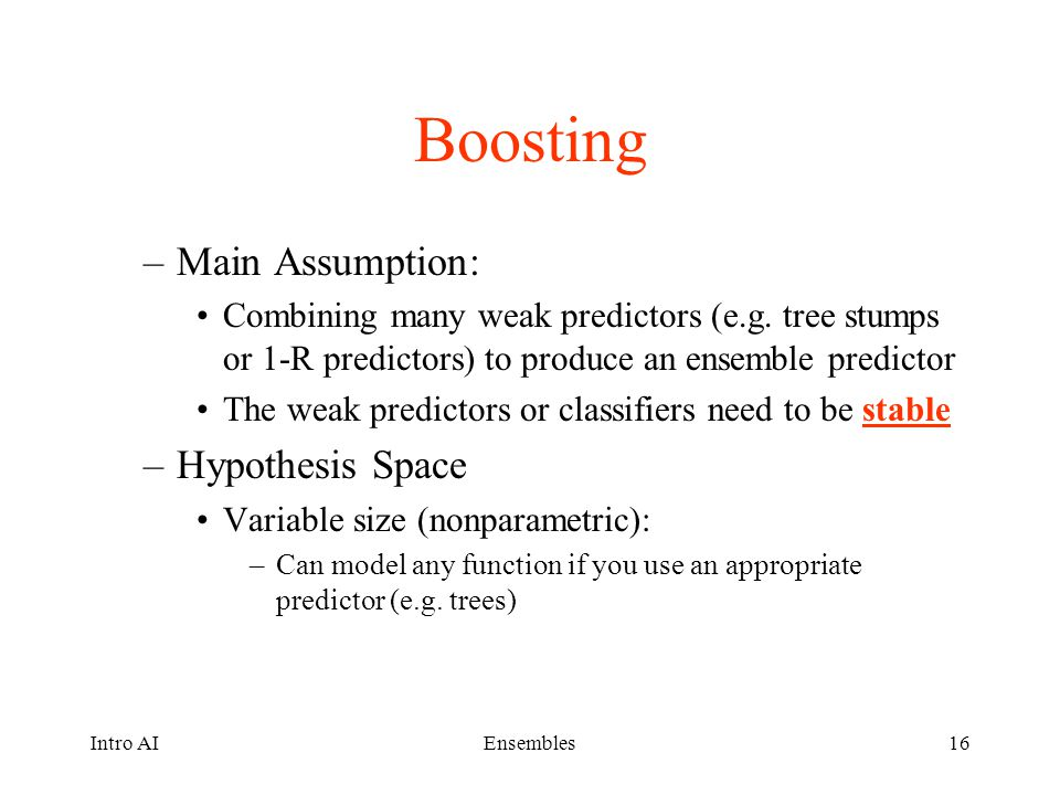 Boosting Main Assumption: Hypothesis Space