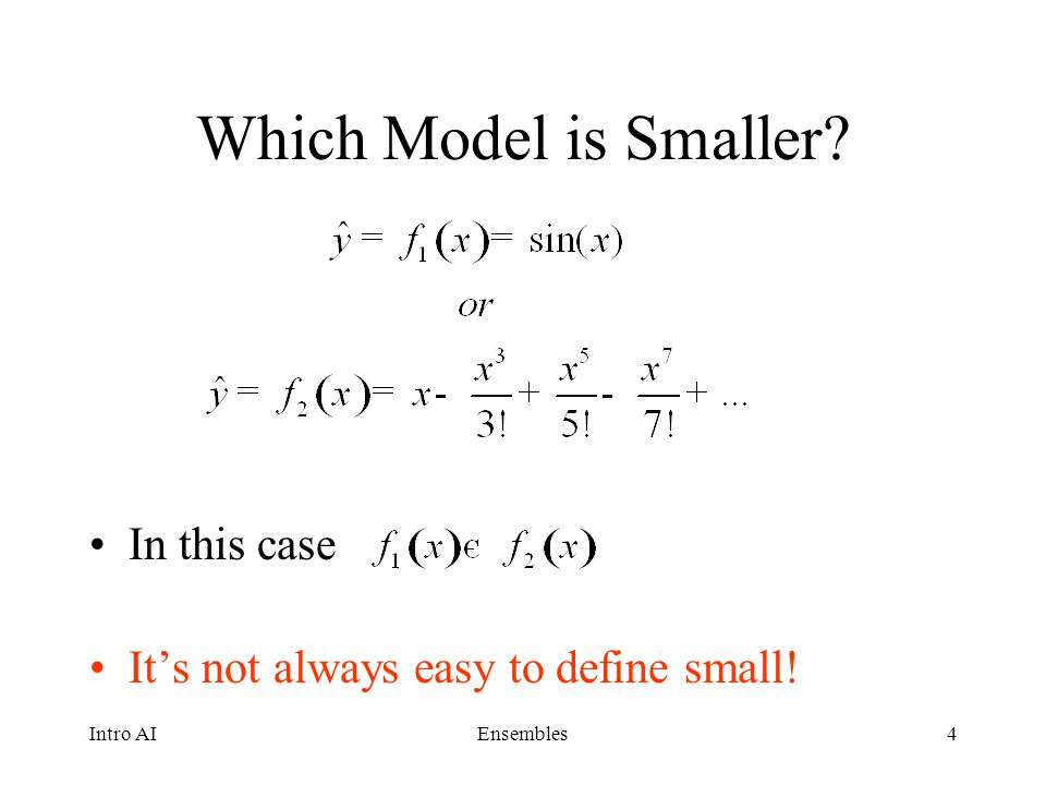 Which Model is Smaller In this case