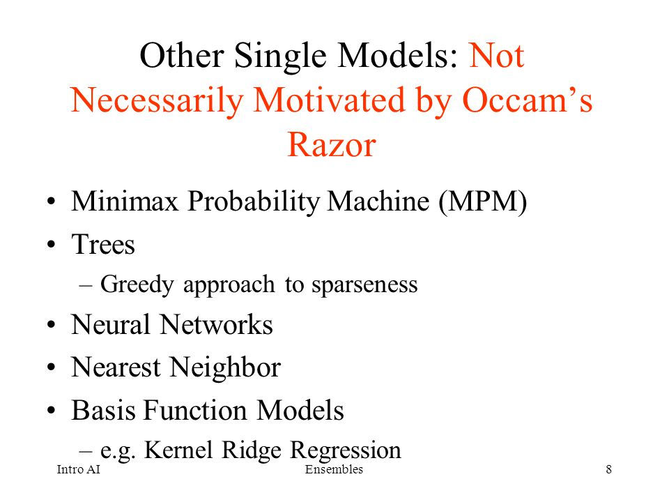 Other Single Models: Not Necessarily Motivated by Occam's Razor