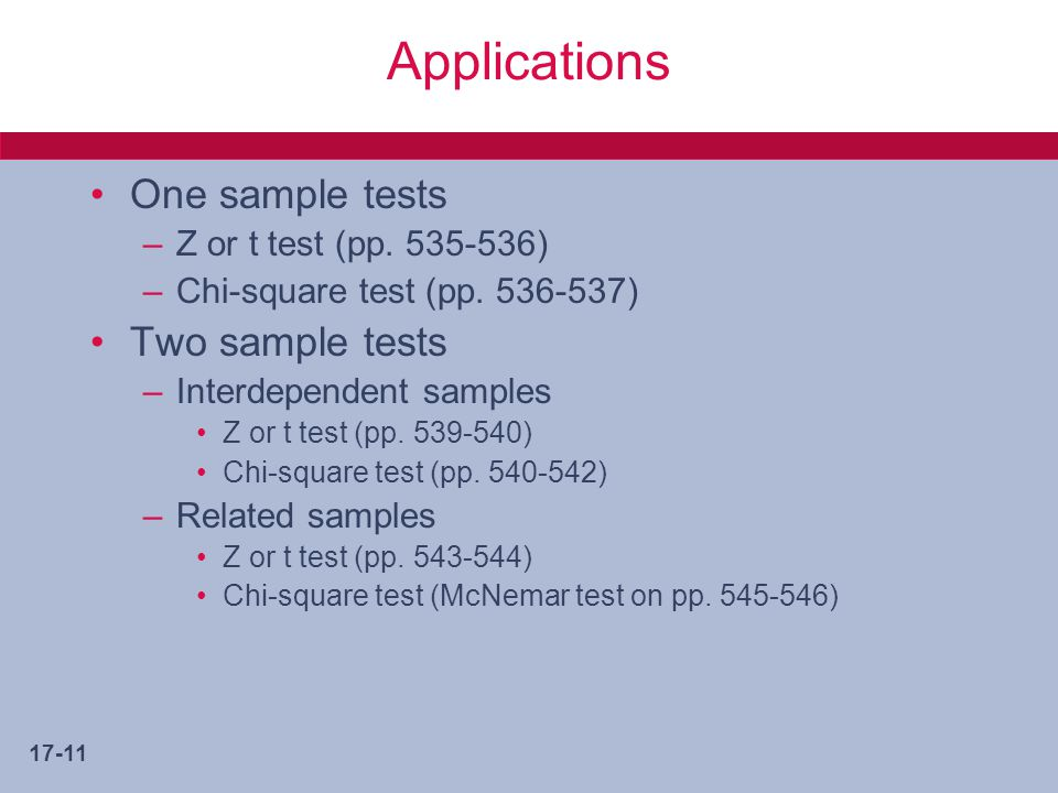 Applications One sample tests Two sample tests