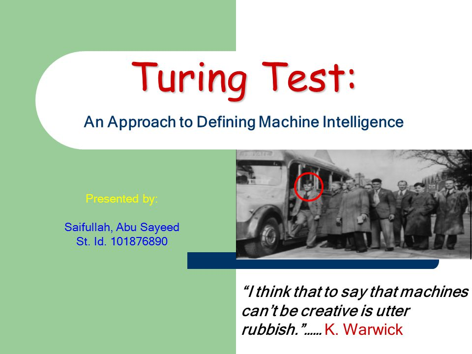"""can a machine pass the turing Chris dixon, the founder of hunch, notes: """"you can't run one test with judges you  picked and claim you passed the turing test"""" we have."""