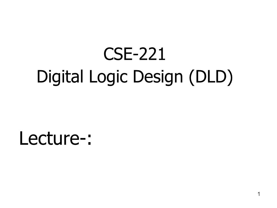 cse-221 digital logic design  dld