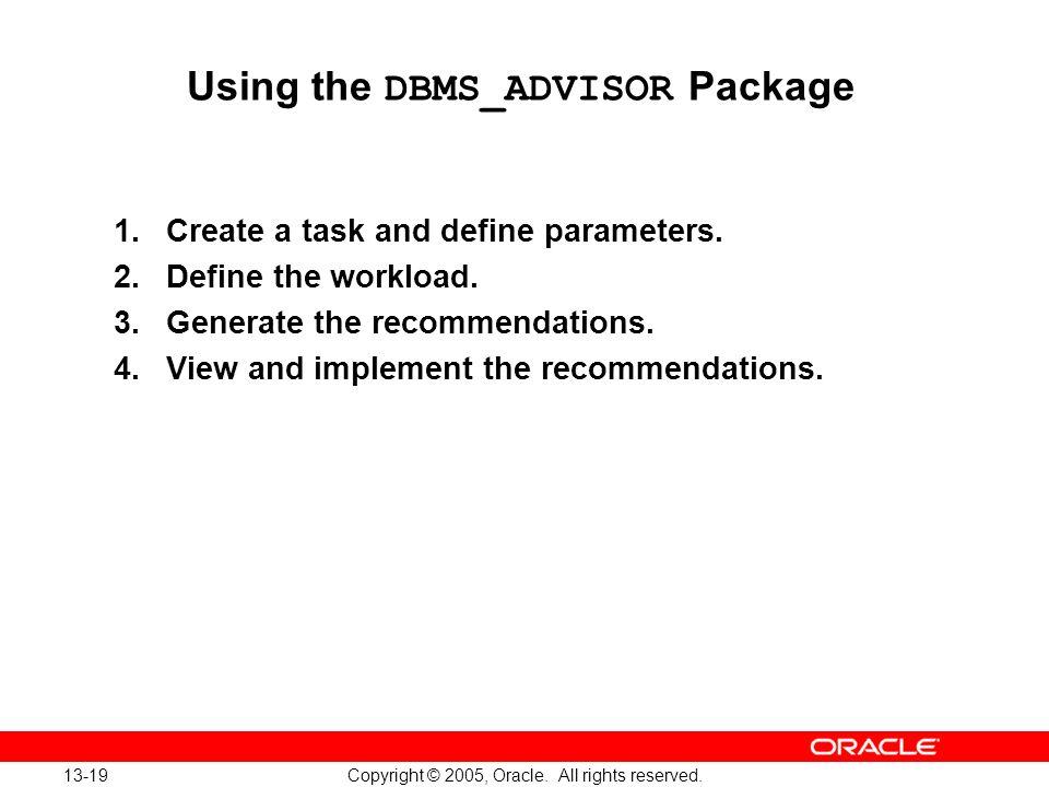Using the DBMS_ADVISOR Package
