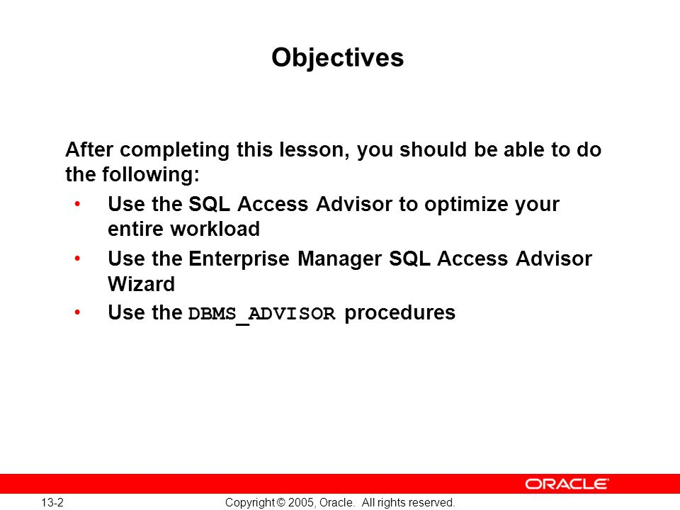 Oracle Database 10g: Implement and Administer a Data Warehouse 13-2