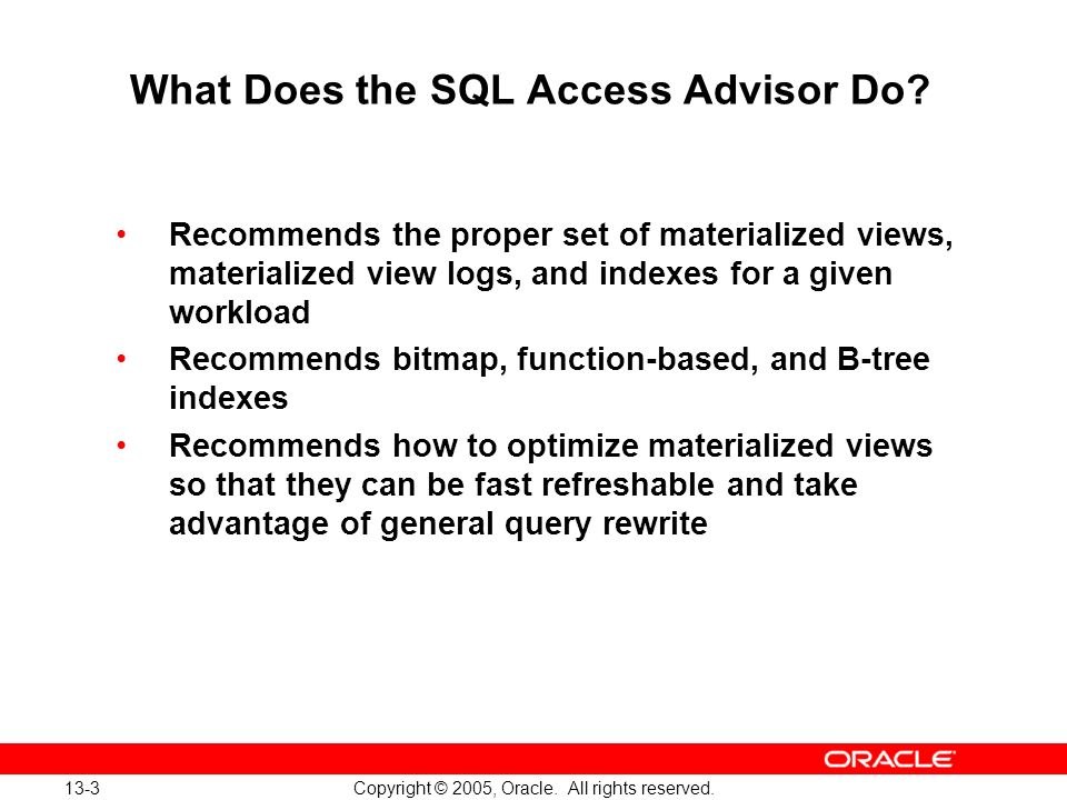 What Does the SQL Access Advisor Do