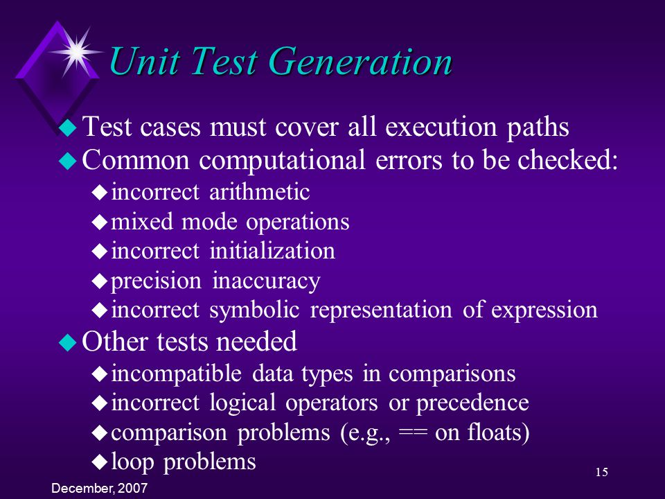 Unit Test Generation Test cases must cover all execution paths