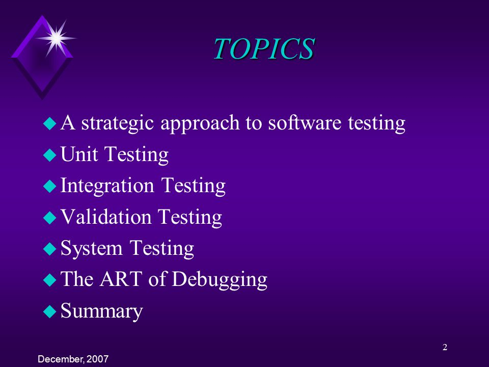 TOPICS A strategic approach to software testing Unit Testing