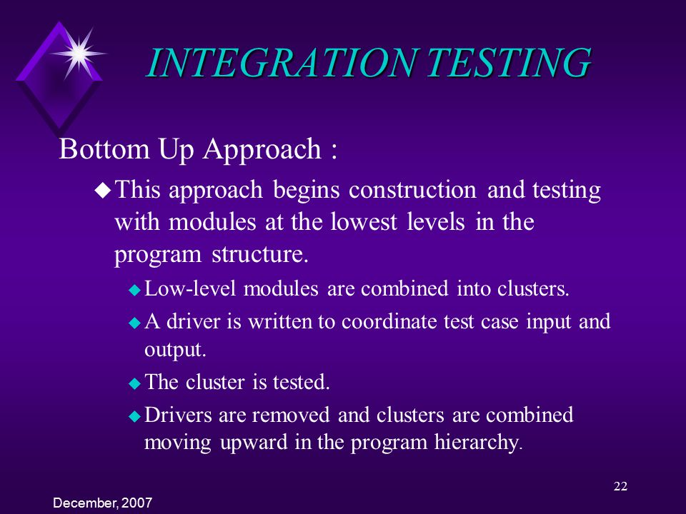 INTEGRATION TESTING Bottom Up Approach :