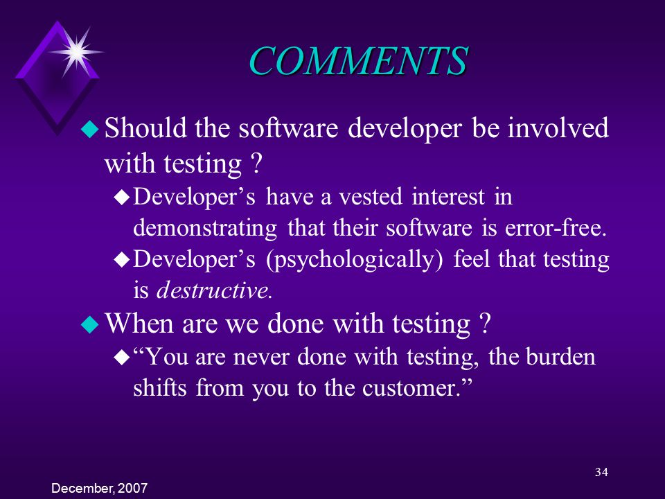 COMMENTS Should the software developer be involved with testing