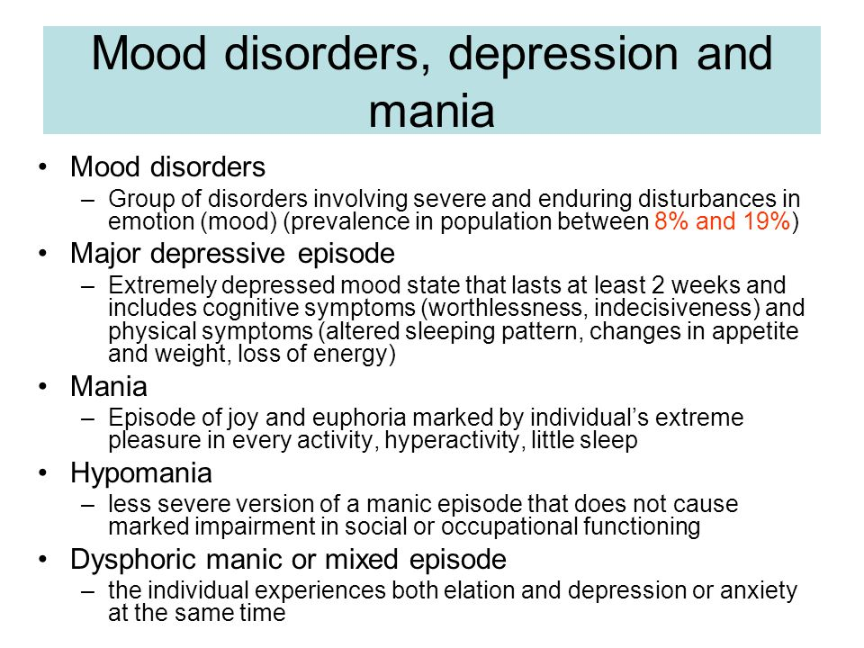 Mood disorders, depression and mania