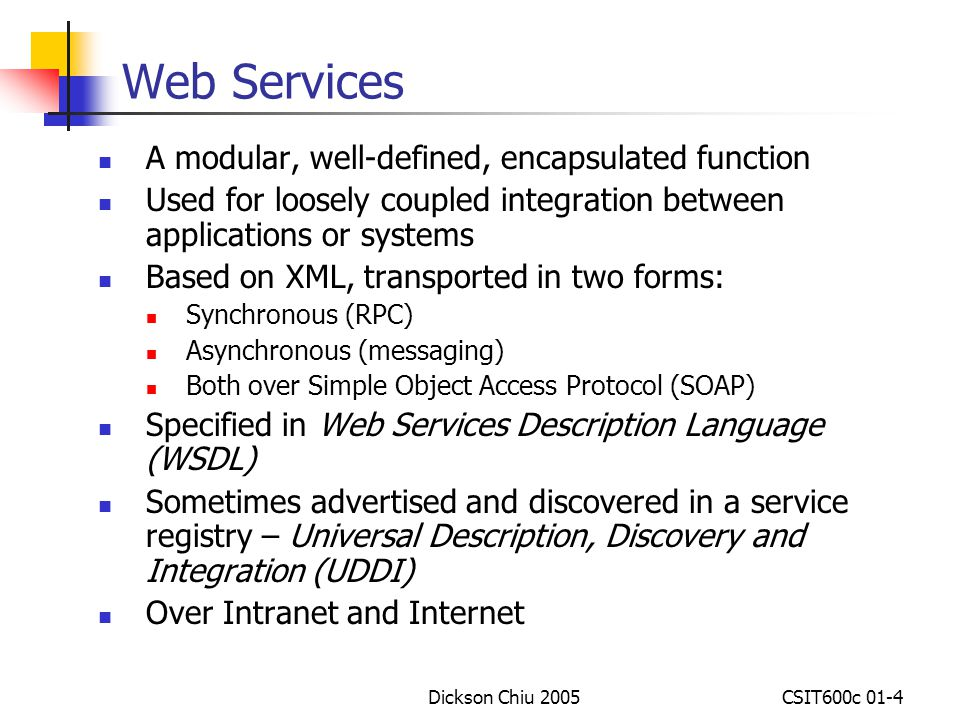 Web Services A modular, well-defined, encapsulated function