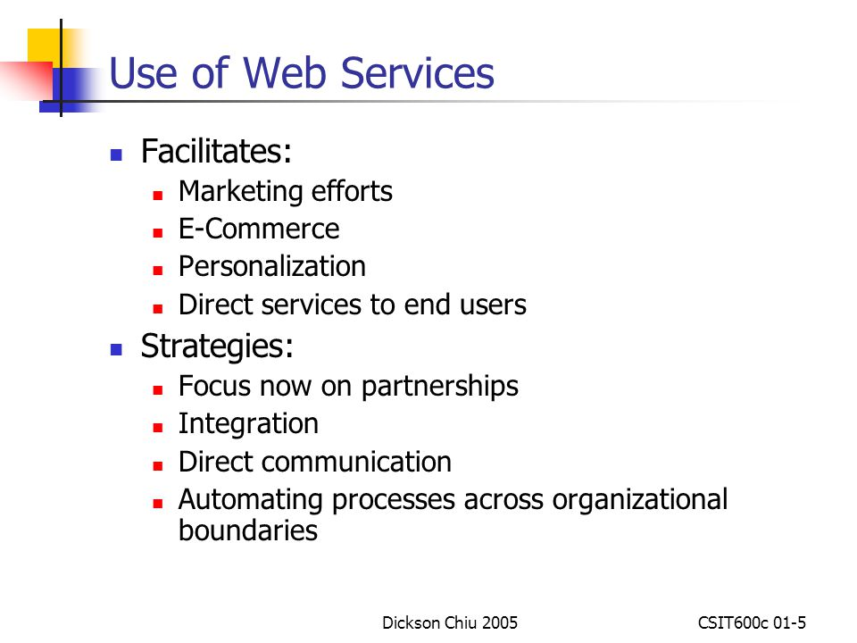 Use of Web Services Facilitates: Strategies: Marketing efforts