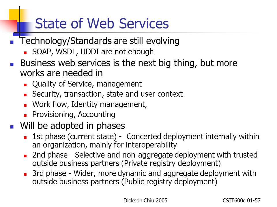 State of Web Services Technology/Standards are still evolving
