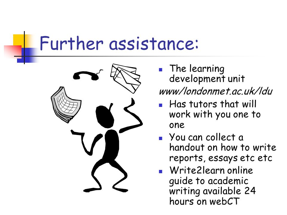 Further assistance: The learning development unit