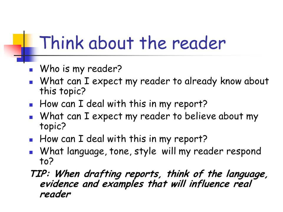 Think about the reader Who is my reader