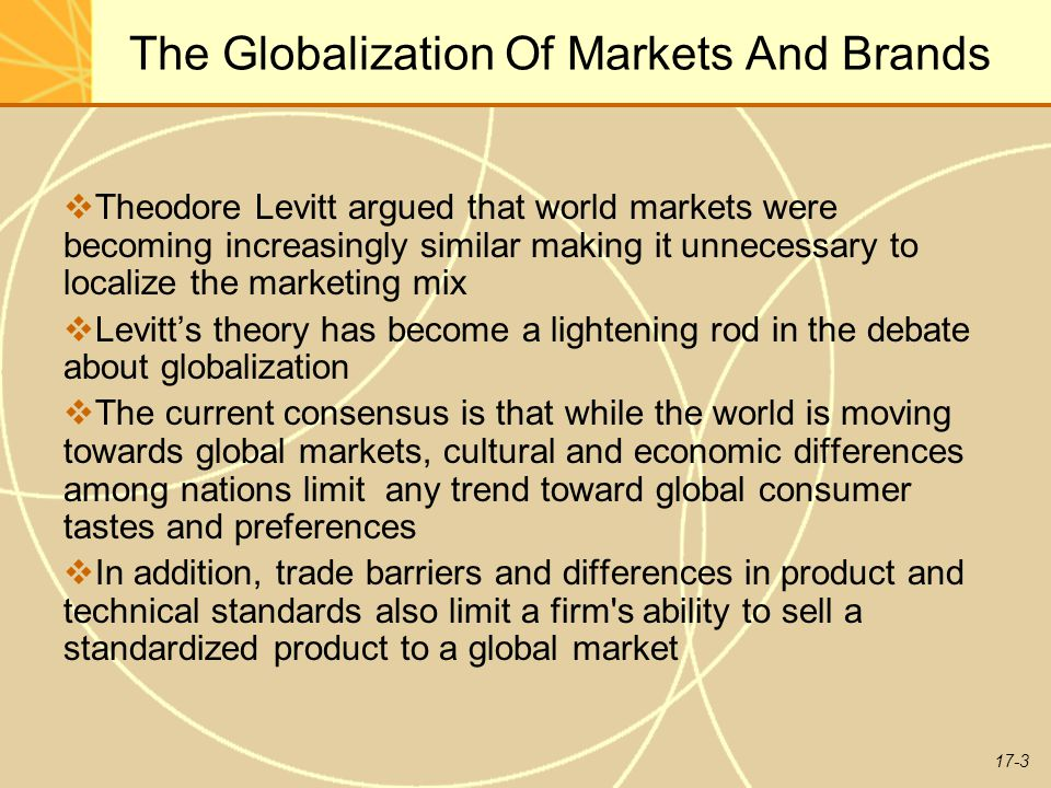 "levitt globalization of markets Note that incomplete international integration of markets is why firms' cross- border activities take  13 theodore levitt, ""the globalization of markets""  harvard."