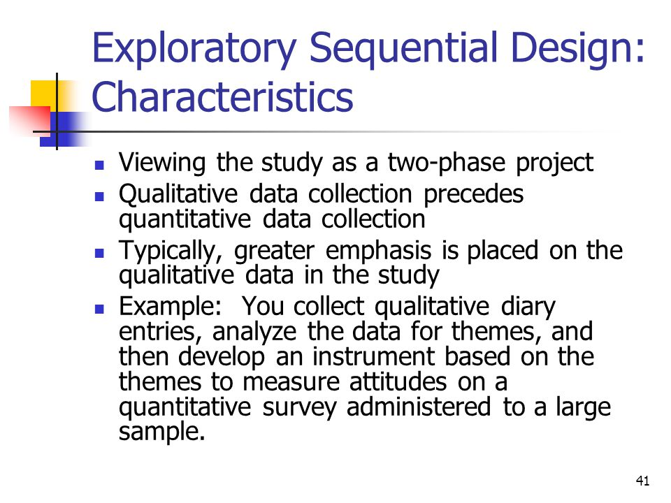 characteristics of exploratory research design Research design exploratory research design a classification of marketing research designs single cross-sectional design multiple cross- characteristics information needed is defined only loosely research process is flexible and unstructured.
