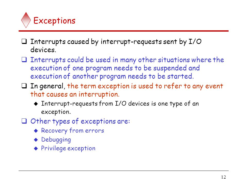 Exceptions (contd..) Many sources of errors in a processor. For example: Error in the data stored.