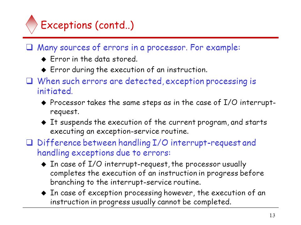 Exceptions (contd..) Debugger uses exceptions to provide important features: Trace, Breakpoints. Trace mode: