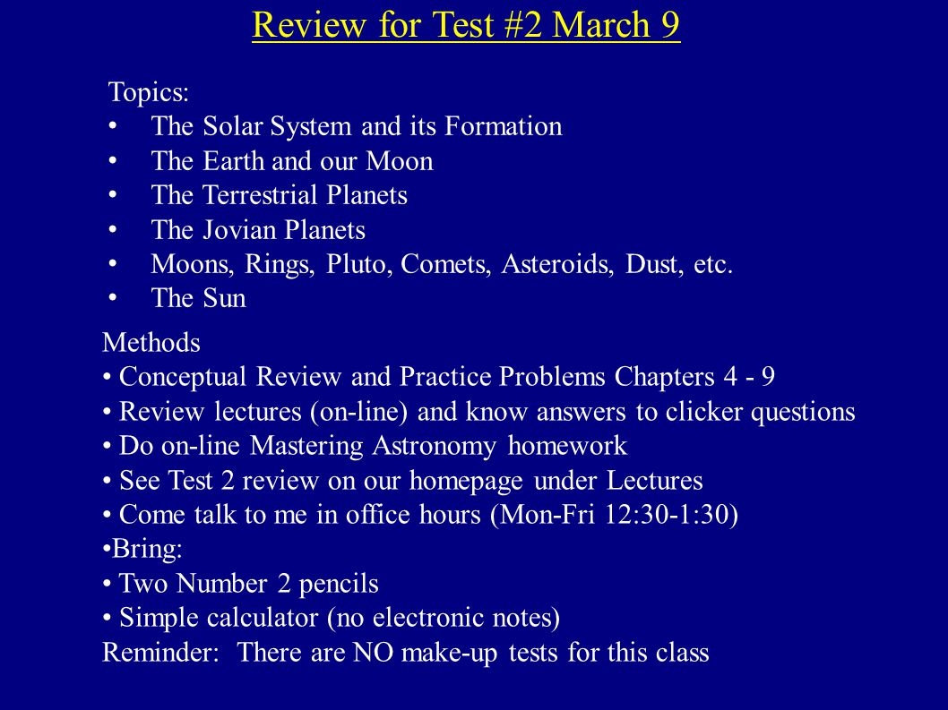Review for Test #2 March 9 Topics: The Solar System and its Formation