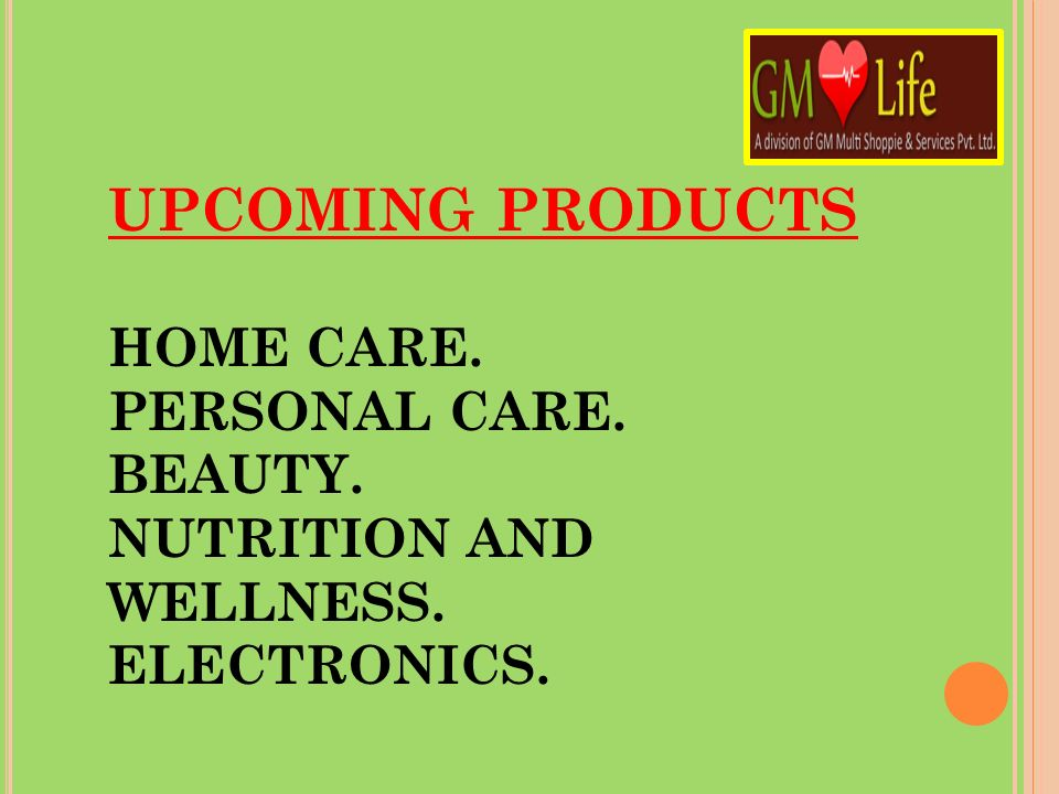 UPCOMING PRODUCTS HOME CARE. PERSONAL CARE. BEAUTY.