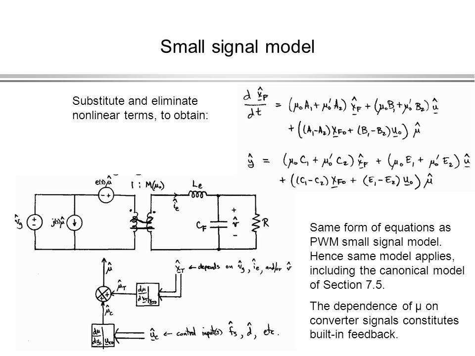 Small signal model Substitute and eliminate nonlinear terms, to obtain: