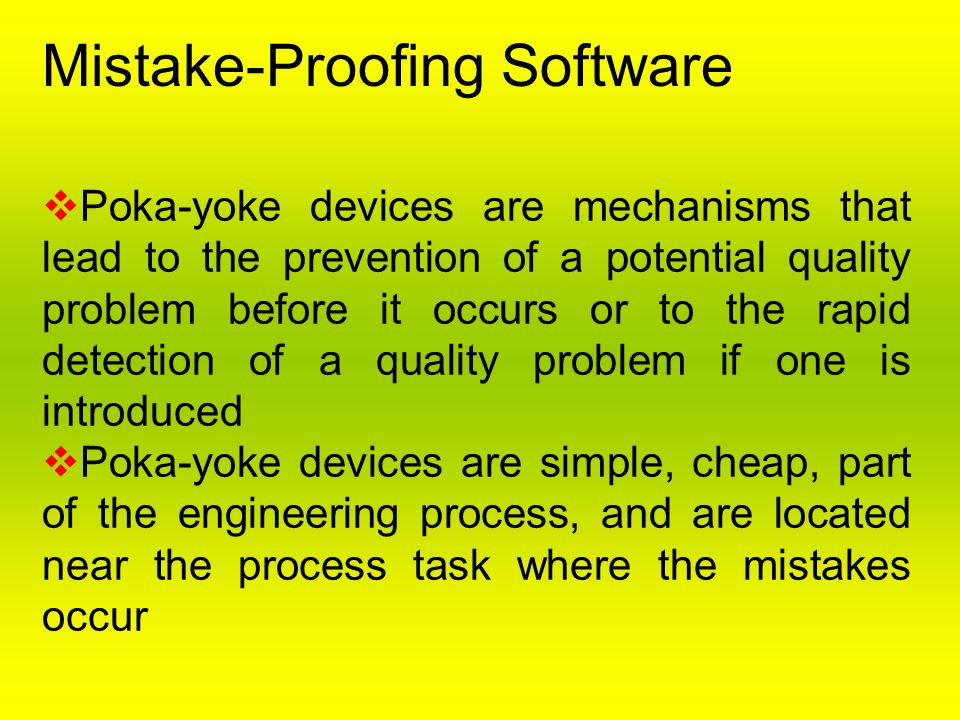 Mistake-Proofing Software