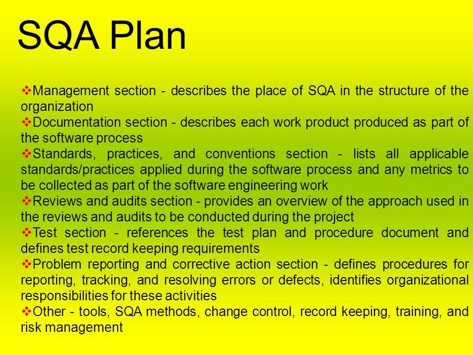 SQA Plan Management section - describes the place of SQA in the structure of the organization.