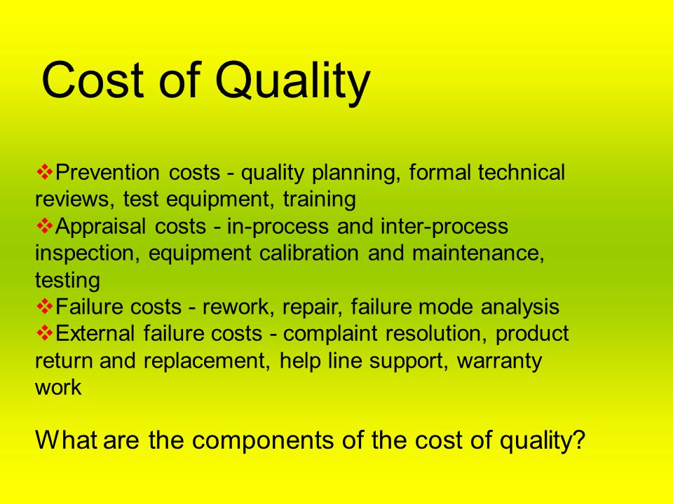Cost of Quality What are the components of the cost of quality