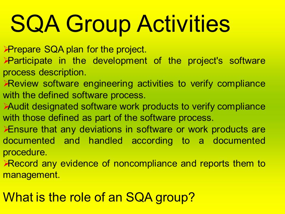 SQA Group Activities What is the role of an SQA group