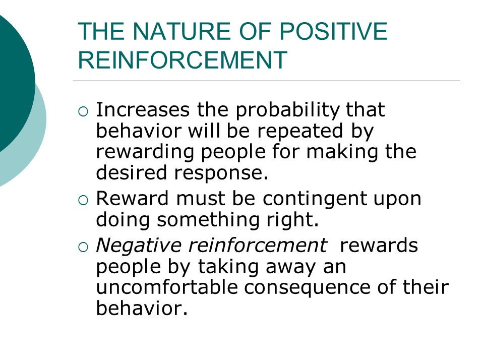 THE NATURE OF POSITIVE REINFORCEMENT