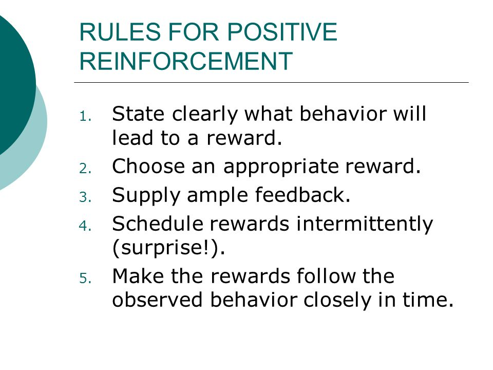 RULES FOR POSITIVE REINFORCEMENT