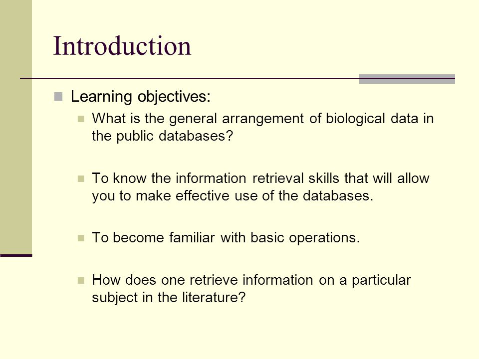 Introduction Learning objectives: