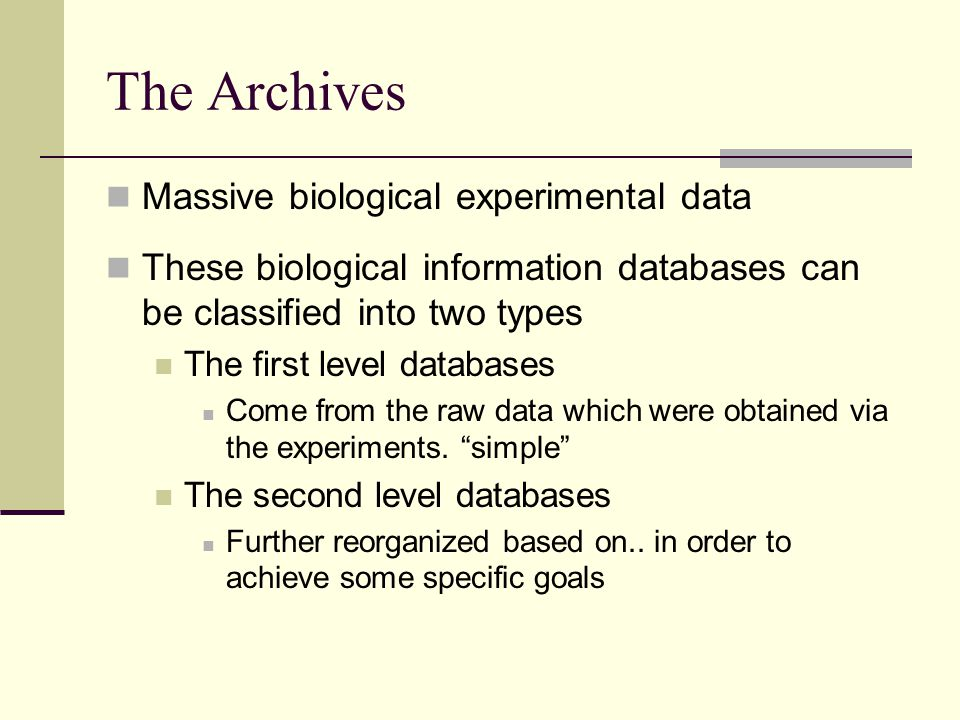 The Archives Massive biological experimental data